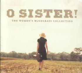 O Sister - The Women's Bluegrass Collection - Various Artists (CD)