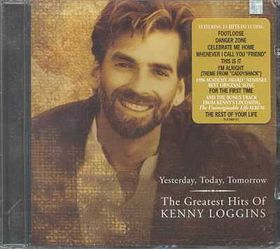 Kenny Loggins - Yesterday, Today, Tomorrow - Greatest Hits (CD)