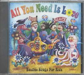 All You Need is Love:Beatles for Kids - (Import CD)