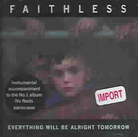 Faithless - Everything Will Be Alright Tomorrow (CD)