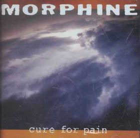 Morphine - Cure For Pain (CD)