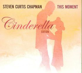 Chapman Curtis Steven - This Moment (Cinderella Edition) (CD)