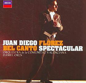 Juan Diego Florez - Bel Canto Spectacular (CD)
