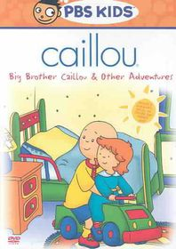 Caillou: Big Brother Caillou & Other Adventures - (Region 1 Import DVD)