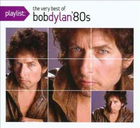 Dylan Bob - Playlist: The Very Best Of Bob Dylan: 1980's (CD)