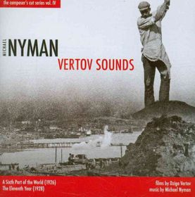 Nyman, Michael / Michael Nyman Band - Vertov Sounds: Sixth Part Of The World / Eleventh (CD)