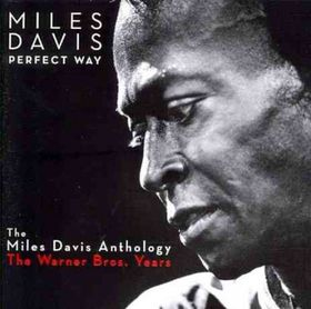 Miles Davis - Perfect Way - The Miles Davis Anthology The Warner Brothers Years (CD)