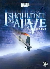 I Shouldn't Be Alive Season 3 - (Region 1 Import DVD)