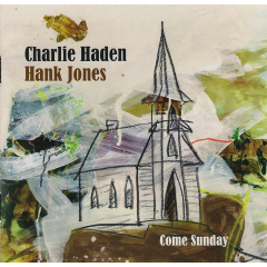 charlie Haden, Hank Jones - Come Sunday (CD)